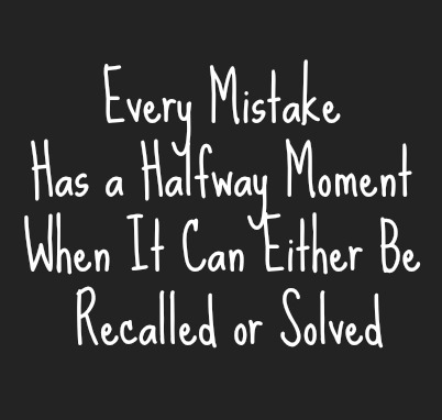 Every Mistake Has A Halfway Moment