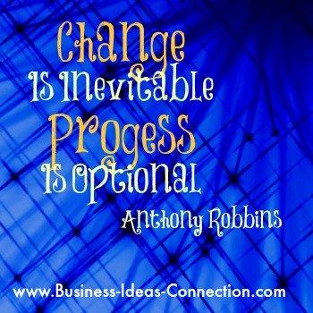 Change Is Inevitable; Progress Is Optional